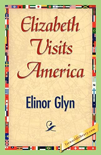 Elizabeth Visits America (1421842491) by Elinor Glyn