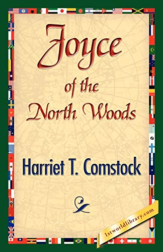 Joyce of the North Woods (Paperback): Harriet T Comstock
