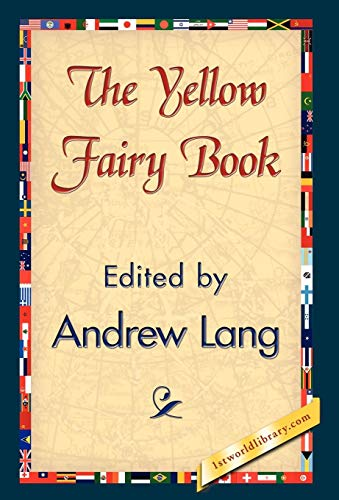 The Yellow Fairy Book: Andrew Lang, Andrew Lang