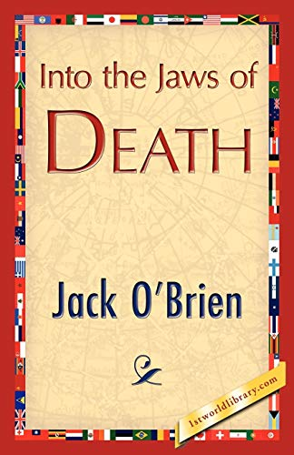 Into the Jaws of Death: Jack O'Brien