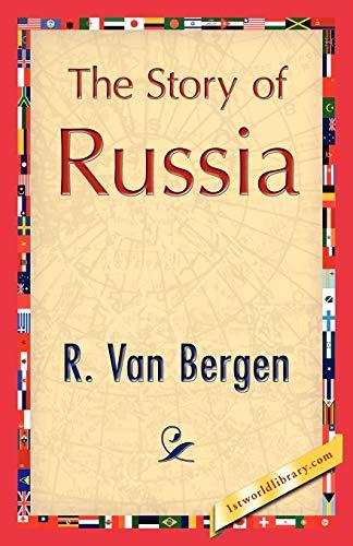 The Story of Russia: R. Van Bergen