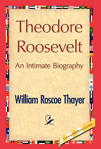 9781421846705: Theodore Roosevelt, an Intimate Biography
