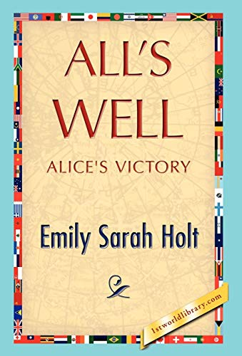 All's Well: Emily Sarah Holt,