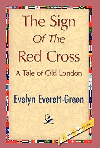 The Sign of the Red Cross: Evelyn Everett-Green