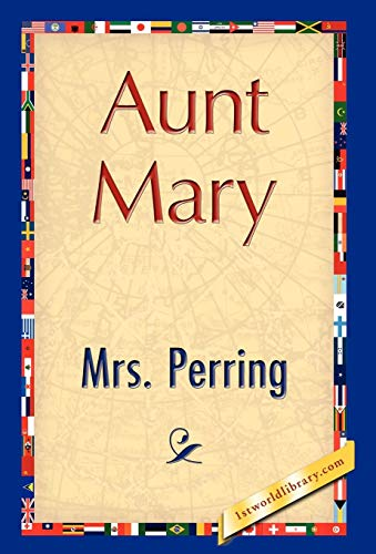 Aunt Mary: Mrs Perring