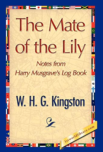 The Mate of the Lily (Hardback): H G Kingston