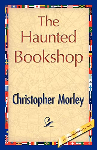 The Haunted Bookshop: Morley Christopher Morley
