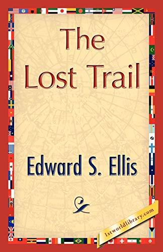 The Lost Trail: Edward S. Ellis