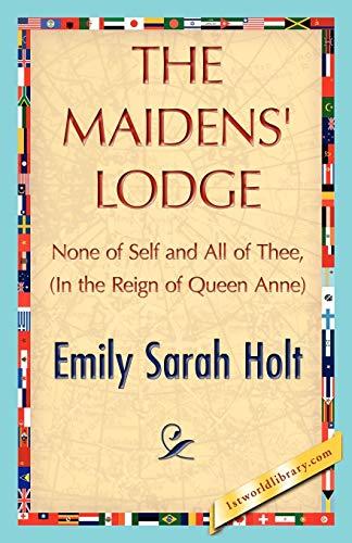 The Maidens Lodge: Emily Sarah Holt