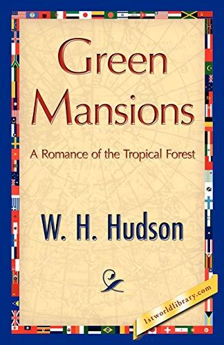 Green Mansions: W. H. Hudson