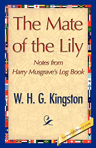 The Mate of the Lily (Paperback): H G Kingston