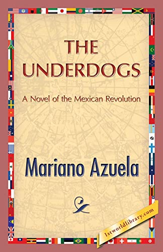 The Underdogs (Paperback): Mariano Azuela