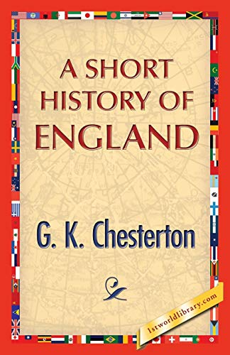 A Short History of England: G. K. Chesterton
