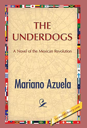 The Underdogs (Hardback): Mariano Azuela
