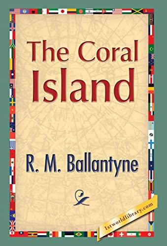 The Coral Island: R. M. Ballantyne