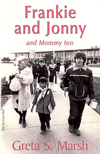 Frankie and Jonnyand Mommy Too: Marsh, Greta S., 1stworld Library