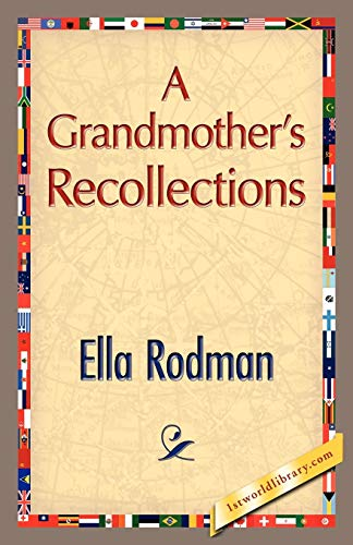 A Grandmother s Recollections (Paperback): Ella Rodman