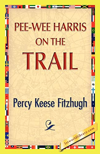 Pee-Wee Harris on the Trail: Fitzhugh, Percy K.