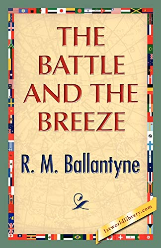 The Battle and the Breeze: R. M. Ballantyne