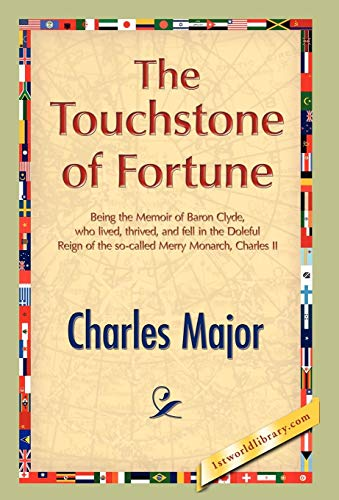 The Touchstone of Fortune: Charles Major