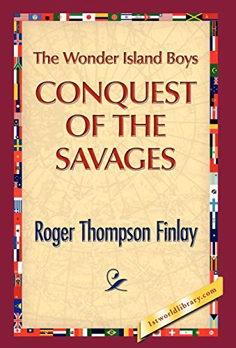 9781421889795: The Wonder Island Boys: Conquest of the Savages