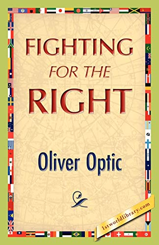 Fighting for the Right: Oliver Optic