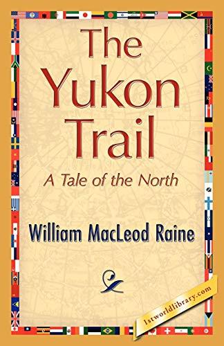 9781421893761: The Yukon Trail