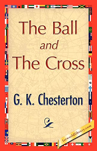 The Ball and the Cross: G. K. Chesterton
