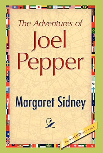 The Adventures of Joel Pepper: Margaret Sidney