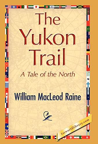 9781421894768: The Yukon Trail