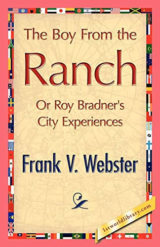 The Boy from the Ranch (1421896427) by V. Webster Frank V. Webster; Frank V. Webster
