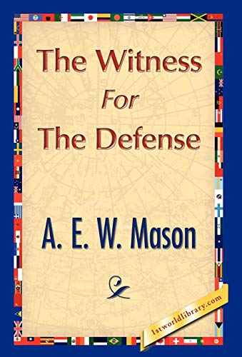 The Witness for the Defense: A. E. W. Mason