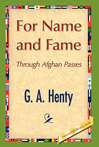 For Name and Fame: G. A. Henty