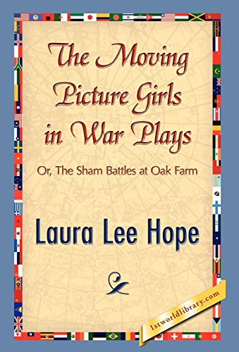 The Moving Picture Girls in War Plays (9781421897585) by Hope, Laura Lee