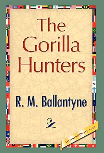 The Gorilla Hunters: R. M. Ballantyne,