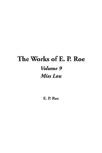 The Works of E. P. Roe: Edward Payson Roe