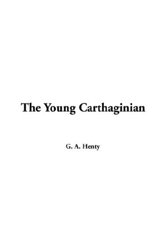 Young Carthaginian, The (142190179X) by Henty, G.  A.