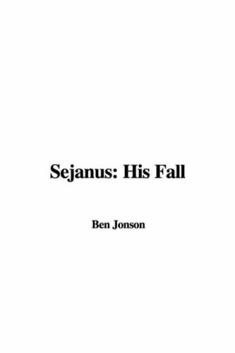Sejanus: His Fall (1421902370) by Ben Jonson