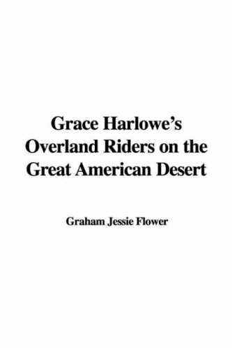 Grace Harlowe's Overland Riders on the Great: A. M. Jessie