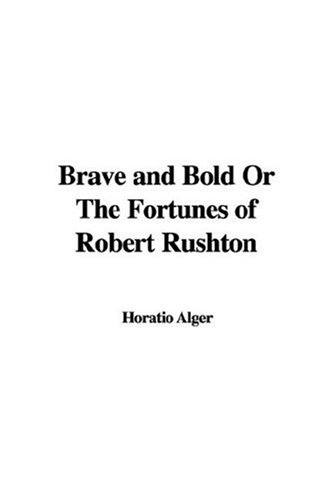 9781421904702: Brave and Bold Or The Fortunes of Robert Rushton