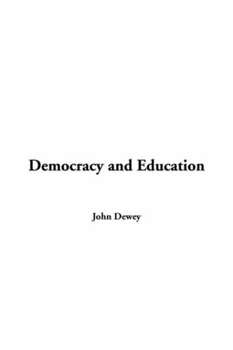 a analysis of deweys democracy and education Dewey john dewey was a leading proponent of the american school of thought   of his theory of knowledge to education, and democracy and education (1916) ,  a detailed genetic analysis of the process of inquiry was dewey's signal.