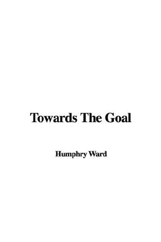 9781421910185: Towards The Goal