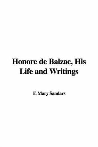 9781421910444: Honore De Balzac, His Life and Writings