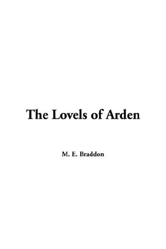 Lovels of Arden, The (1421910691) by M. E. Braddon