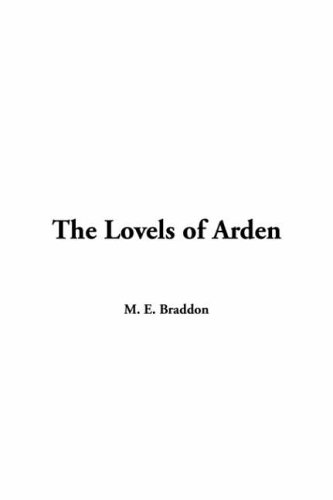 Lovels of Arden, The (9781421910703) by Braddon, M. E.