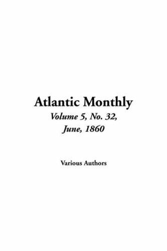 9781421910796: Atlantic Monthly, Vol. 5, No. 32, June, 1860