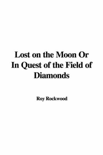 9781421914671: Lost on the Moon Or In Quest of the Field of Diamonds