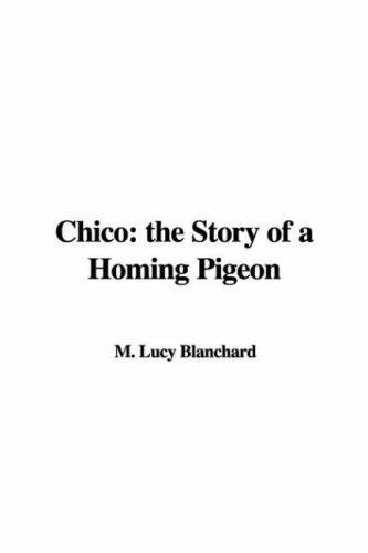 9781421915708: Chico: The Story of a Homing Pigeon