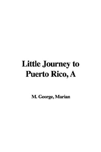 9781421918143: A Little Journey to Puerto Rico