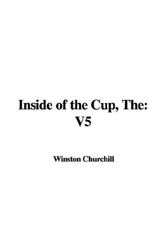 The Inside of the Cup: V5: Churchill, Winston